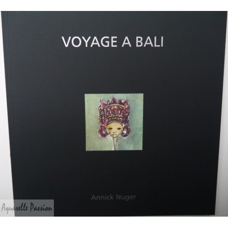 Carnet de voyage d'Annick Nuger à Bali